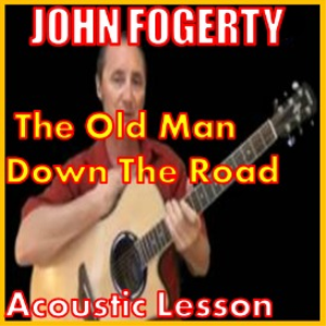 learn to play the old man down the road by john fogerty