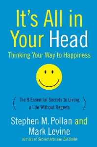 It's All in Your Head: Thinking  Your Way to Happiness  by Stephen Pollan and Mark Levine | eBooks | Self Help