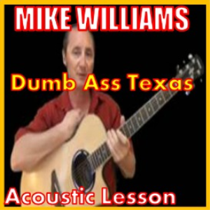 Learn to play Dumb Ass Texas by Mike Williams | Movies and Videos | Educational