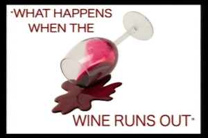 what happens when the wine runs out