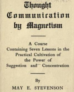 thought communication by magnetism by may e. stevenson