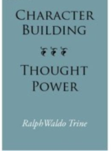 Character Building Thought Power by Ralph Waldo Trine | eBooks | Self Help