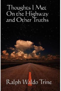 Thoughts I Met on the Highway and Other Truths by Ralph Waldo Trine | eBooks | Self Help