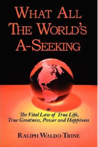What All the World's A-Seeking by Ralph Waldo Trine | eBooks | Self Help