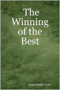 The Winning of the Best by Ralph Waldo Trine | eBooks | Self Help