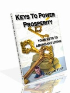 Keys to Power Prosperity:  Your Keys to Abundant Living by Alan Tutt | eBooks | Self Help