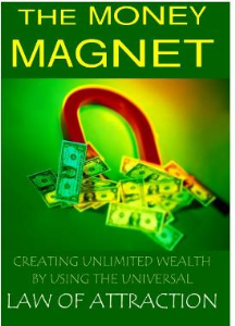 The Money Magnet: Creating Unlimited Wealth by Using  The Law of Attraction by Enigma Valdez | eBooks | Self Help