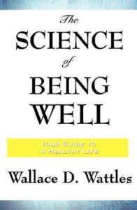 The Science of Being Well by Wallace D. Wattles | eBooks | Self Help