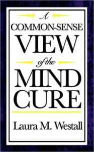 A Common-Sense View of the Mind Cure by Laura Westall | eBooks | Self Help
