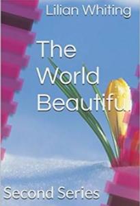 The World Beautiful by Lillian Whiting | eBooks | Self Help