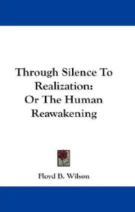 through silence to realization by floyd baker wilson