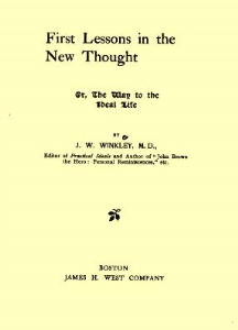 First Lessons in New Thought; Or, The Way to the Ideal Life by J. W. Winkley | eBooks | Self Help