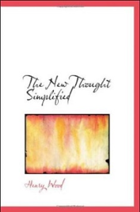 The New Thought Simplified: How to  Gain Harmony and Health by Henry Wood | eBooks | Self Help