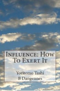 Influence: How to Exert It  by Yoritomo-Tashi | eBooks | Self Help