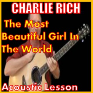learn to play the most beautiful girl in the world by charlie rich