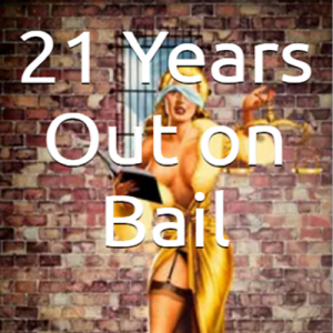 21 years out on bail
