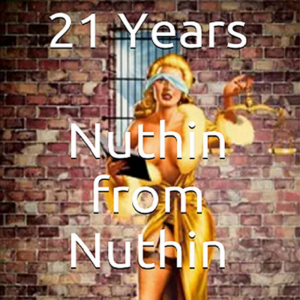 21 years nuthin from nuthin