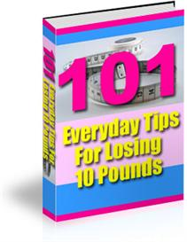 "101 ""Everyday"" Tips  for Losing 10 Pounds 