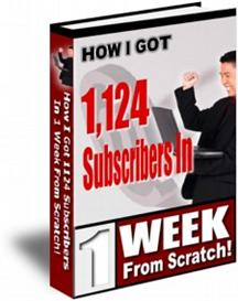 How I got 1,124 subscribers in 1 week...From Scratch report | eBooks | Business and Money