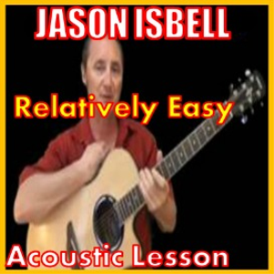 learn to play relatively easy by jason isbell