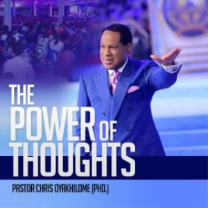 The Power of Thought Part 1  by Pastor Chris Oyakhilo   Music   Gospel and Spiritual