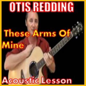 learn to play these arms of mine by otis redding