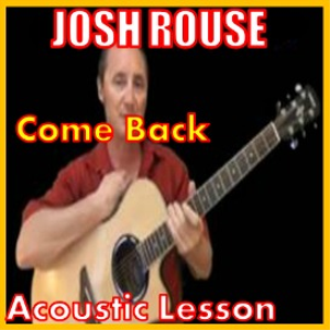 learn to play come back by josh rouse