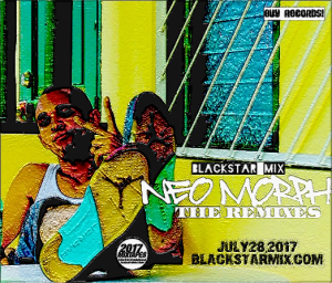 Blackstar Mix - Neo Morph The Remixes (2017)+ | Music | Rap and Hip-Hop