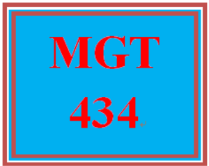 MGT 434 Entire Course | eBooks | Education