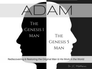 Adam: Rediscovering and Restoring the Original Man and His Work in the World Pt. 1 | Other Files | Presentations