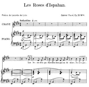 les roses d'hispahan op.39 no.4, high voice in e major, g. fauré. for soprano or tenor.  ed. leduc (a4)