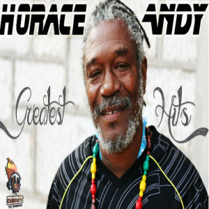 Horace Andy Best of Greatest Hits Mix By Djeasy | Music | Reggae