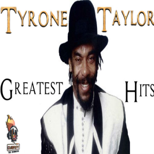 Tyrone Taylor Best of Greatest Hits (Remembering Tyrone Taylor) Mix By Djeasy | Music | Reggae