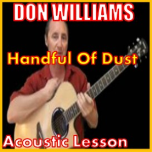 Learn to play Handful Of Dust by Don Williams | Movies and Videos | Educational