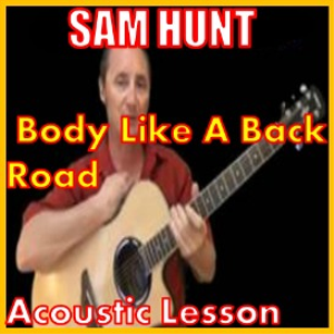 Learn to play Body Like A Back Road by Sam Hunt | Movies and Videos | Educational
