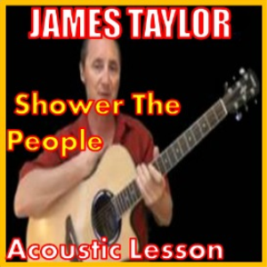 learn to play shower the people by james taylor