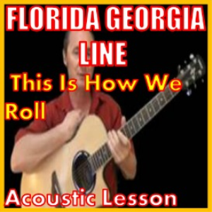 learn to play this is how we roll by florida georgia line