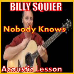 Learn to play Nobody Knows by Billy Squier | Movies and Videos | Educational