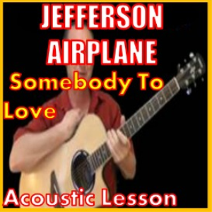 learn to play somebody to love by jefferson airplane