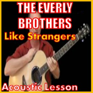 Learn to play Like Strangers by The Everly Brothers | Movies and Videos | Educational