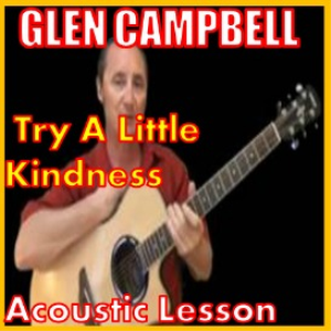 Learn to play Try A Little Kindness by Glen Campbell | Movies and Videos | Educational