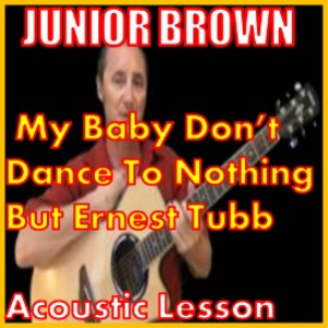 Learn to play My Baby Don't Dance To Nothing But Ernest Tubb | Movies and Videos | Educational