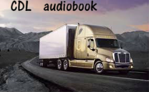 cdl audiobook for newcomers