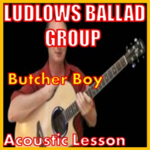 Learn to play Butcher Boy by Ludlows Ballad Group | Movies and Videos | Educational