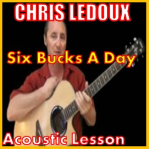Learn to play Six Bucks A Day by Chris Ledoux | Movies and Videos | Educational