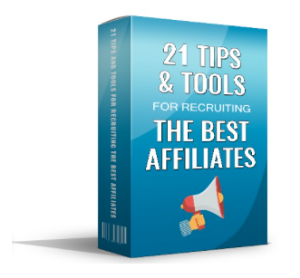 21 Tips And Tools For Recruiting The Best Affiliates | eBooks | Business and Money
