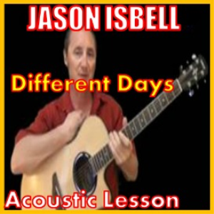 Learn to play Different Days by Jason Isbell | Movies and Videos | Educational