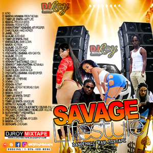 Dj Roy Savage Lifestyle Dancehall Mix 2017 | Music | Reggae