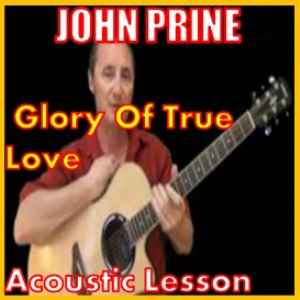 Learn to play Glory Of True Love by John Prine | Movies and Videos | Educational