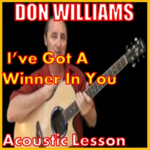 Learn to play I've Got A Winner In you by Don Williams | Movies and Videos | Educational